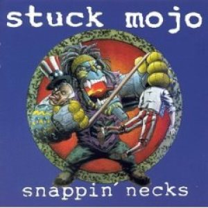 Stuck Mojo - Snappin' Necks cover art