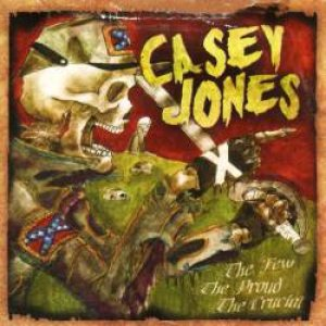 Casey Jones - The Few, the Proud, the Crucial cover art