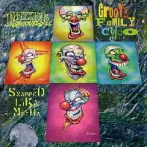 Infectious Grooves - Groove Family Cyco / Snapped Lika Mutha cover art