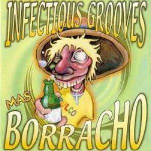 Infectious Grooves - Mas Borracho cover art
