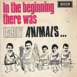 The Animals - In the Beginning There Was Early Animals cover art