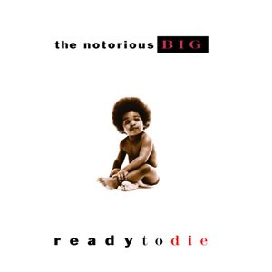 The Notorious B.I.G. - Ready to Die cover art