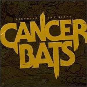 Cancer Bats - Birthing the Giant cover art