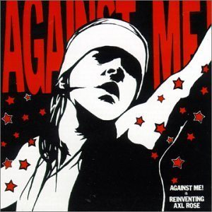 Against Me! - Against Me! Is Reinventing Axl Rose cover art