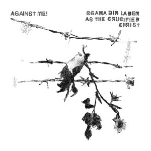 Against Me! - Osama bin Laden as the Crucified Christ cover art