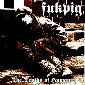 Fukpig - The Depths of Humanity cover art