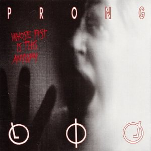 Prong - Whose Fist Is This Anyway? cover art