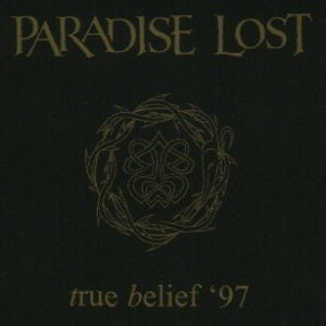 Paradise Lost - True Belief '97 cover art