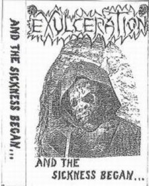 Exulceration - And the Sickness Began... cover art
