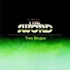 The Sword - Tres brujas cover art