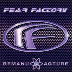 Fear Factory - Remanufacture cover art