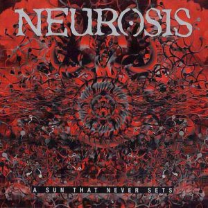 Neurosis - A Sun That Never Sets cover art