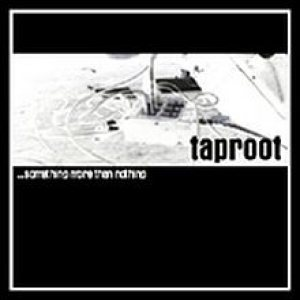 Taproot - ...Something More Than Nothing cover art