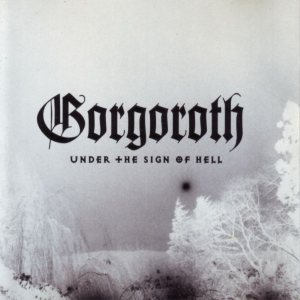 Gorgoroth - Under the Sign of Hell cover art