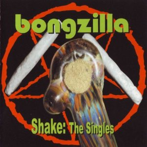 Bongzilla - Shake: the Singles cover art