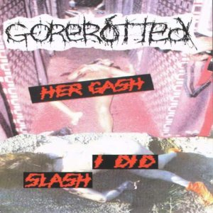 Gorerotted - Her Gash I Did Slash cover art