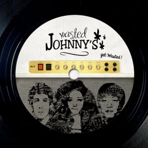 Wasted Johnny's - Get Wasted! cover art