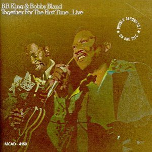 B. B. King / Bobby Bland - Together for the First Time... Live cover art