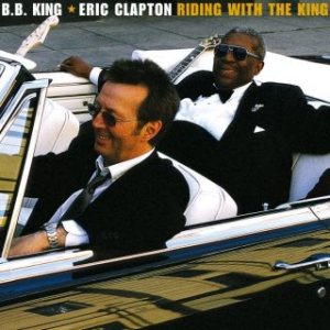 B. B. King / Eric Clapton - Riding With the King cover art