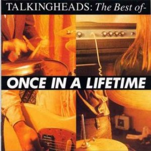 Talking Heads - The Best of - Once in a Lifetime cover art