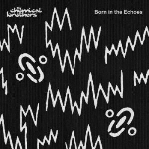 The Chemical Brothers - Born in the Echoes cover art