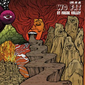 Wo Fat - Live Juju: Wo Fat at Freak Valley cover art