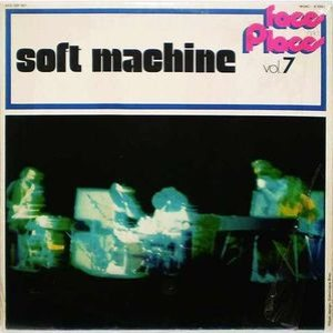 Soft Machine - Faces and Places Vol. 7 cover art