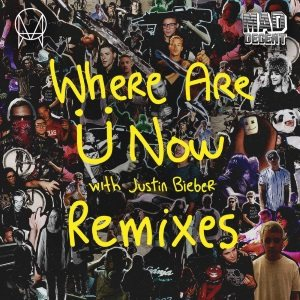 Jack Ü - Where Are Ü Now (with Justin Bieber) [Remixes] cover art