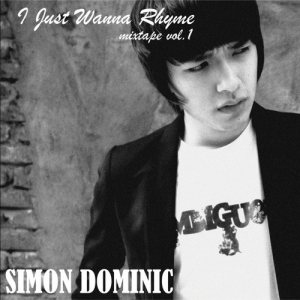 Simon Dominic - I Just Wanna Rhyme Vol.1 cover art