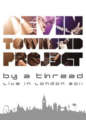 Devin Townsend Project - By a Thread: Live in London 2011 cover art