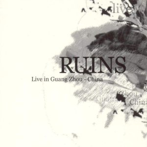 Ruins - Live in Guang Zhou - China cover art
