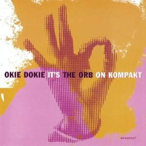The Orb - Okie Dokie It's the Orb on Kompakt cover art