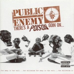 Public Enemy - There's a Poison Goin' On cover art