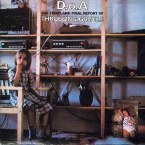 Throbbing Gristle - D.o.A: the Third and Final Report of Throbbing Gristle cover art