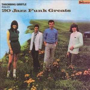Throbbing Gristle - 20 Jazz Funk Greats cover art