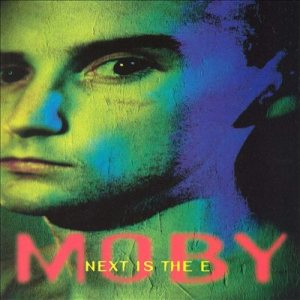 Moby - Next Is the E cover art