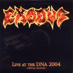 Exodus - Live at the DNA 2004 *Official Bootleg* cover art