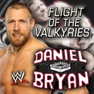 Original Soundtrack [Various Artists] - WWE: Flight of the Valkyries (Daniel Bryan) cover art