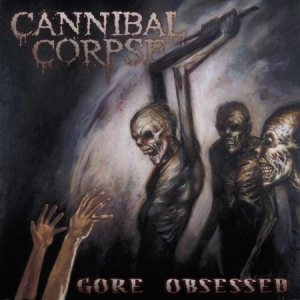 Cannibal Corpse - Gore Obsessed cover art