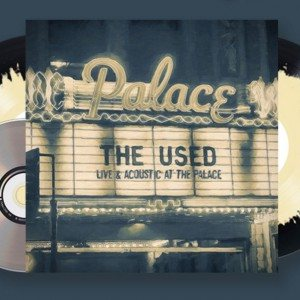 The Used - Live and Acoustic at the Palace cover art
