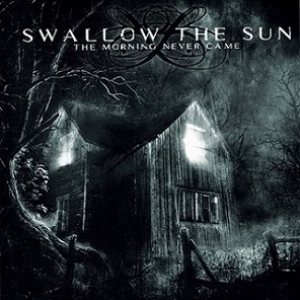 Swallow the Sun - The Morning Never Came cover art