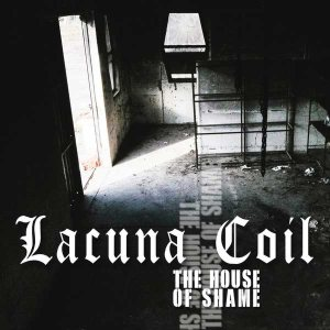 Lacuna Coil - The House of Shame cover art