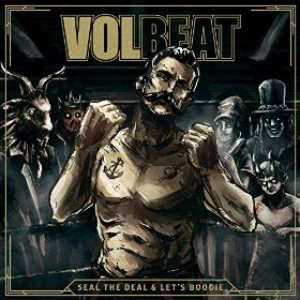 Volbeat - Seal the Deal & Let's Boogie cover art