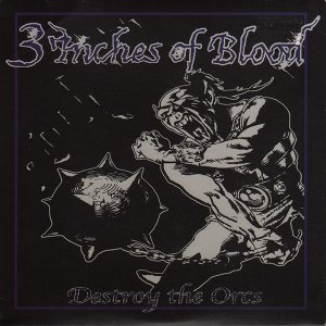 3 Inches of Blood - Destroy the Orcs cover art