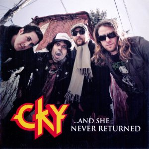 CKY - ...And She Never Returned cover art