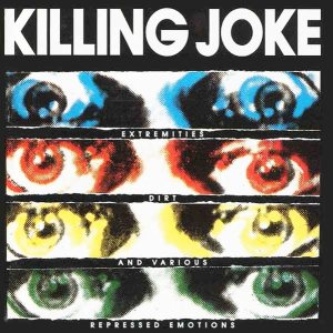 Killing Joke - Extremities, Dirt and Various Repressed Emotions cover art