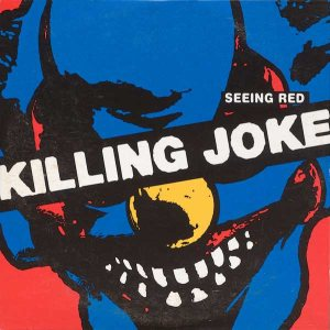 Killing Joke - Seeing Red cover art