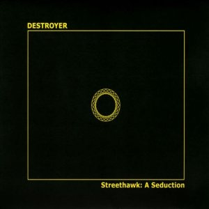 Destroyer - Streethawk: a Seduction cover art