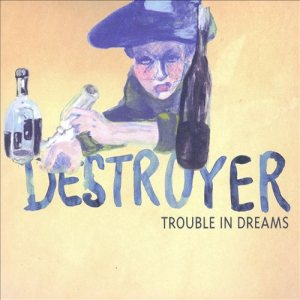 Destroyer - Trouble in Dreams cover art