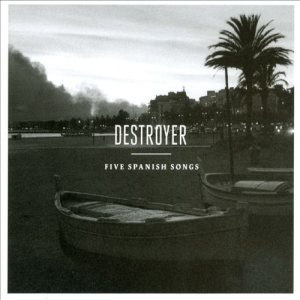 Destroyer - Five Spanish Songs cover art